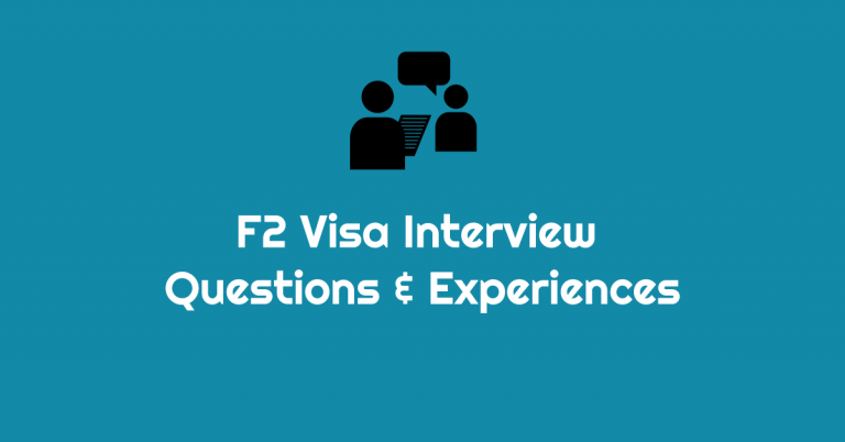 F2 Visa Interview Experiences, Questions, Answers & Tips