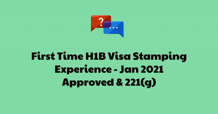 4 First Time H1B Visa Stamping Experience – Jan 2021 – Exempt from PP1052