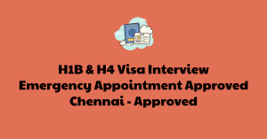 h1b h4 visa interview emergency appointment visa approved