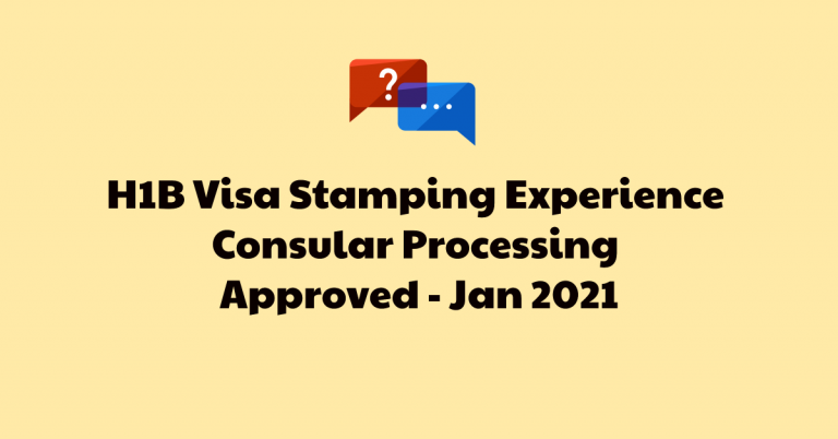 H1-B Visa Approved – Consular Process – OFC (Chennai) – Interview (Delhi) – Jan 2021