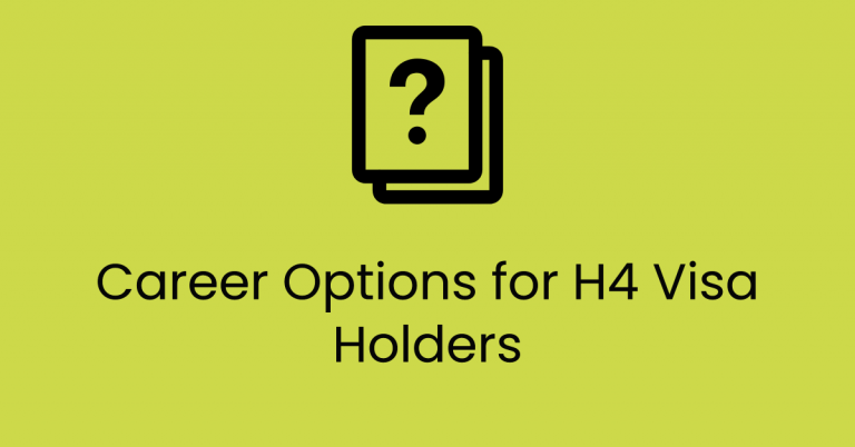 H4 Visa: Options to Navigate Your Career in the USA