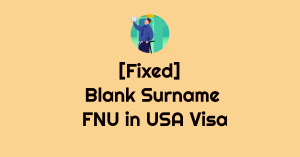 fnu lnu visa blank surname solution