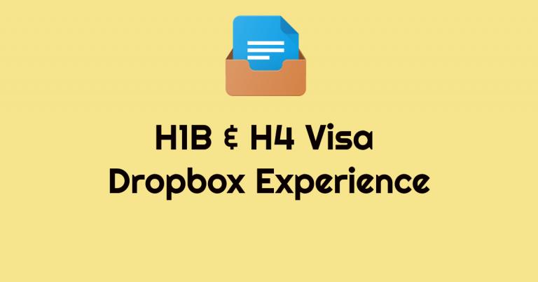 H1B & H4 Visa Dropbox Experience