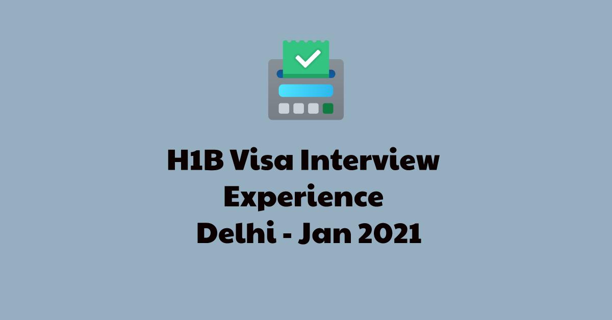 h1b visa interview delhi experience technet