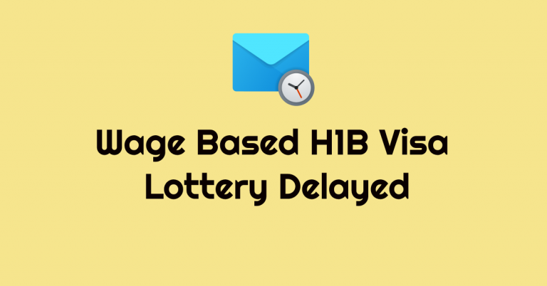 H1B Visa Wage Based Lottery Selection Delayed!